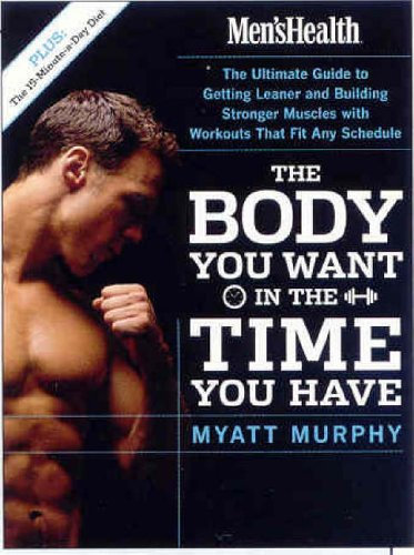9781594862434: Men's Health: The Body You Want in the Time You Have (Mens Health)