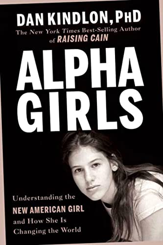 9781594862557: Alpha Girls: Understanding the New American Girl and How She Is Changing the World