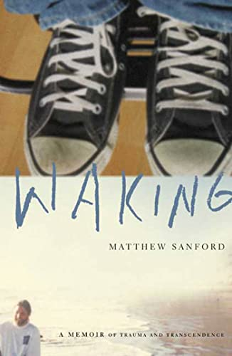 Waking : A Memoir of Trauma and Transcendence