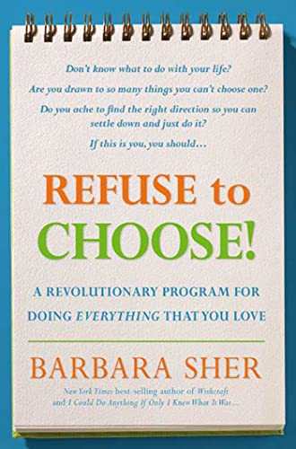9781594863035: Refuse to Choose!: A Revolutionary Program for Doing Everything That You Love