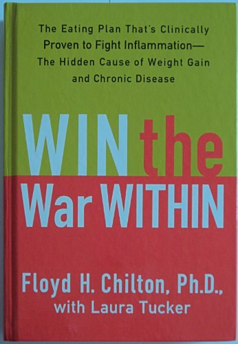 Win the War Within: The Eating Plan That's Clinically Proven to Fight Inflammation - The Hidden C...