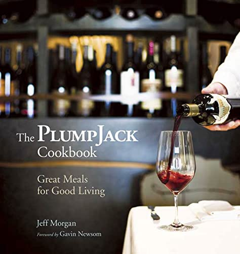 9781594863219: The PlumpJack Cookbook: Great Meals for Good Living