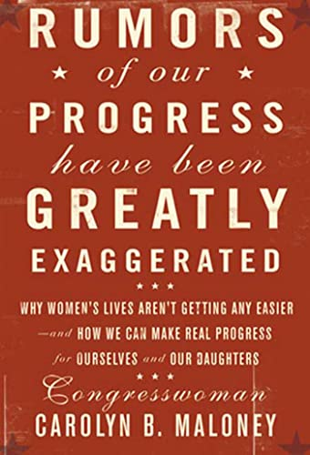 9781594863271: Rumors of Our Progress Have Been Greatly Exaggerated: Why Women's Lives Aren't Getting Any Easier--And How We Can Make Real Progress For Ourselves and Our Daughters