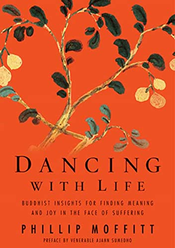 9781594863530: Dancing With Life: Buddhist Insights for Finding Meaning and Joy in the Face of Suffering