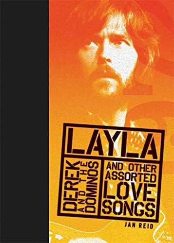 Layla and Other Assorted Love Songs by Derek and the Dominos (Rock of Ages): Reid, Jan