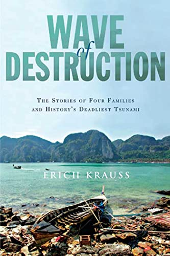 Wave of Destruction: The Stories of Four Families and History's Deadliest Tsunami (1594863784) by Krauss, Erich