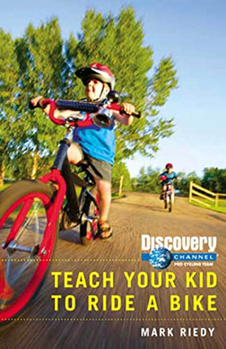 Teach Your Kid to Ride a Bike (Discovery Channel Pro Cycling Team): Mark Riedy