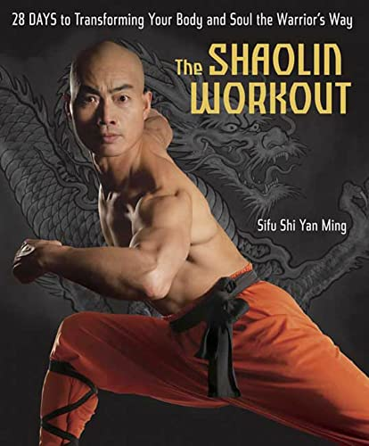 9781594864001: The Shaolin Workout: 28 Days to Transforming Your Body and Soul the Warrior's Way