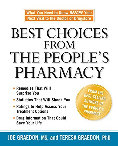 9781594864070: Best Choices from the People's Pharmacy: What You Need to Know Before Your Next Visit to the Doctor or Drugstore
