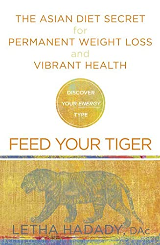 9781594864148: Feed Your Tiger: The Asian Diet Secret for Permanent Weight Loss and Vibrant Health