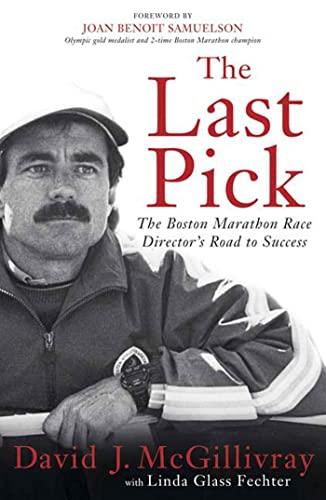 9781594864223: The Last Pick: The Boston Marathon Race Director's Road to Success