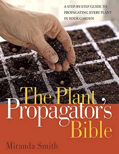 9781594864483: The Plant Propagator's Bible