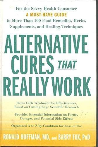 9781594864520: Alternative Cures That Really Work: For the Savvy Health Consumer--a Must-have Guide to More Than 100 Food...