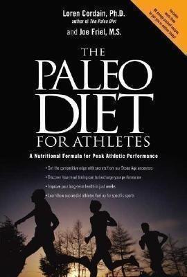 The Paleo Diet for Athletes: Loren Cordain, Joe Friel
