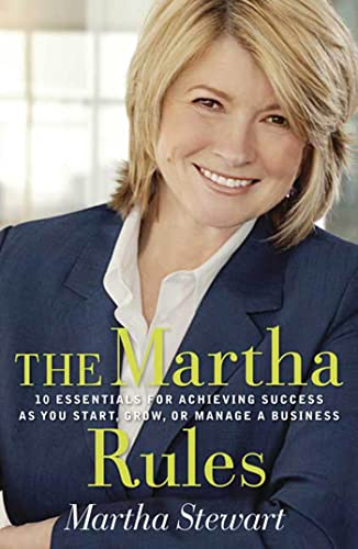 9781594864704: The Martha Rules: 10 Essentials for Achieving Success as You Start, Build, or Manage A Business