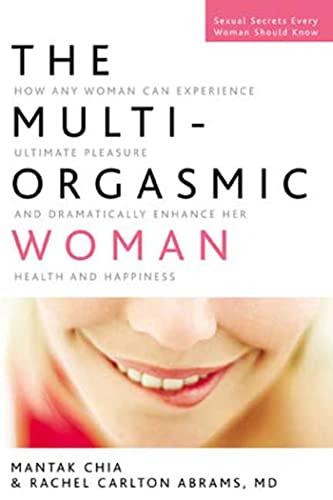 9781594864858: The Multi-Orgasmic Woman: Discover Your Full Desire, Pleasure, And Vitality