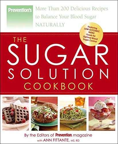 9781594865190: The Sugar Solution Cookbook: More Than 200 Delicious Recipes to Balance Your Blood Sugar Naturally