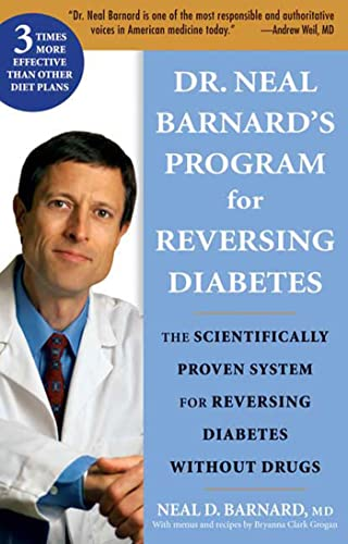9781594865282: Dr. Neal Barnard's Program for Reversing Diabetes: The Scientifically Proven System for Reversing Diabetes Without Drugs