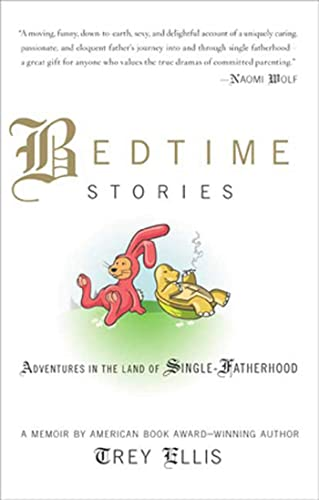 Bedtime Stories: Adventures in the Land of Single-Fatherhood: Ellis, Trey