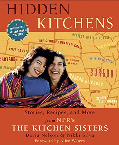 9781594865312: Hidden Kitchens: Stories, Recipes, and More from NPR's The Kitchen Sisters