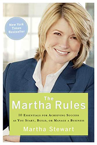 9781594865329: The Martha Rules: 10 Essentials for Achieving Success As You Start, Build, or Manage a Business