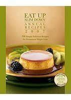 9781594865374: Eat Up Slim Down Annual Recipes 2007 (Eat Up Slim Down Annual Recipes)