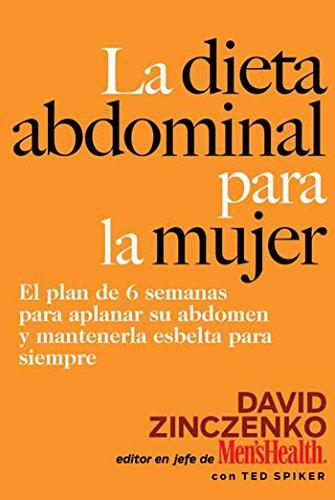9781594865398: La Dieta Abdominal Para la Mujer: El plan de 6 semanas para aplanar su abdomen y mantenerla esbelta para siempre (Spanish Edition)