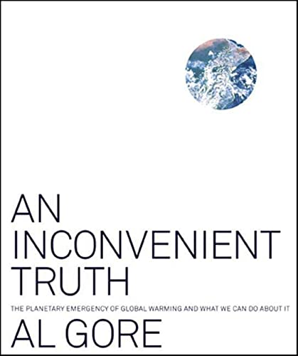 An Inconvenient Truth: The Planetary Emergency of: Al Gore