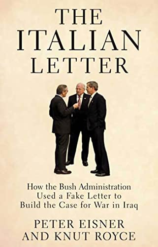 9781594865732: The Italian Letter: How the Bush Admistration Used a Fake Letter to Build the Case for War in Iraq