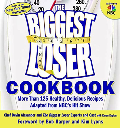 9781594865756: The Biggest Loser Cookbook: More Than 125 Healthy, Delicious Recipes Adapted from NBC's Hit Show