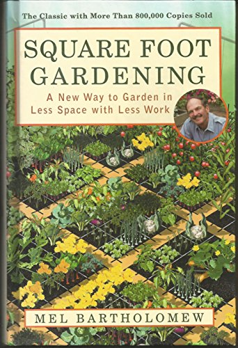9781594865909: Square Foot Gardening: A New Way to Garden in Less Space with Less Work