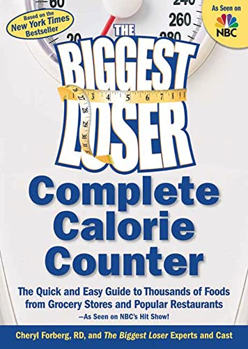 9781594865954: The Biggest Loser Complete Calorie Counter: The Quick and Easy Guide to Thousands of Foods from Grocery Stores and Popular Restaurants