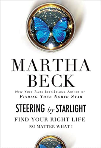 Steering by Starlight: Find Your Right Life, No Matter What!: Beck, Martha