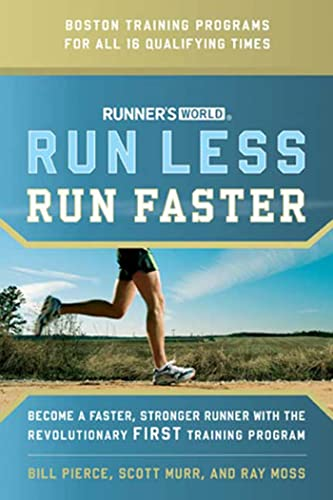 9781594866494: RUNNERS WORLD RUN LESS RUN FASTER: Become a Faster, Stonger Runner with the Revolutionary First Training Program
