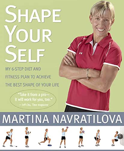 9781594866852: Shape Your Self: My 6-Step Diet and Fitness Plan to Achieve the Best Shape of Your Life