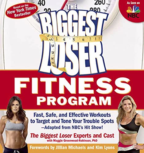 9781594866951: The Biggest Loser Fitness Program: Fast, Safe, and Effective Workouts to Target and Tone Your Trouble Spots-Adapted from NBC's Hit Show!