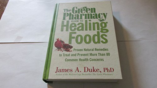 9781594867125: Green Pharmacy Guide To Healing Foods - Proven Natural Remedies To Treat And Prevent More Than 80 Common Health Concerns