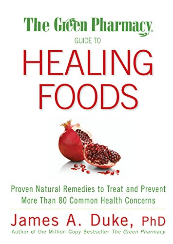 9781594867132: The Green Pharmacy Guide to Healing Foods