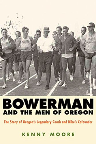 9781594867316: Bowerman and the Men of Oregon: The Story of Oregon's Legendary Coach and Nike's Cofounder