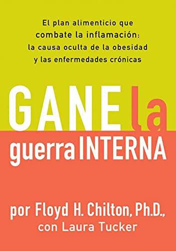 9781594867507: Gane la Guerra Interna: El plan alimenticio que combate la imflamacion: la causa oculta de la obesidad y las enfermedades cronicas (Spanish Edition)