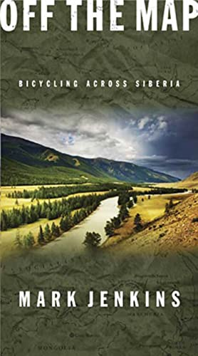 9781594867644: Off the Map: Bicycling Across Siberia