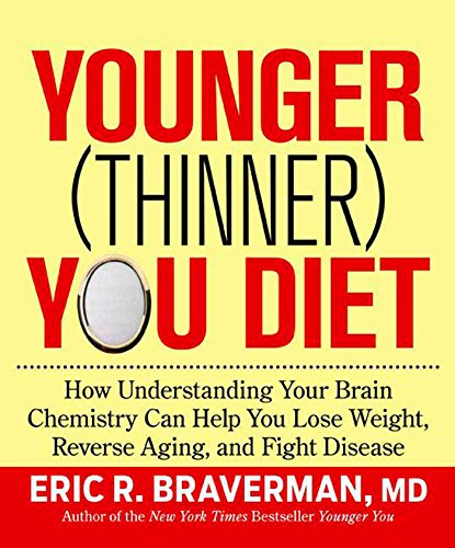 9781594867774: The Younger (Thinner) You Diet: How Understanding Your Brain Chemistry Can Help You Lose Weight, Reverse Aging, and Fight Disease