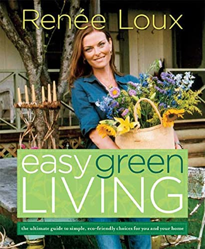 Easy Green Living: The Ultimate Guide to: Loux, Renée