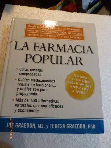 La Farmacia Popular: Desde Remedios Caseros y Medicamentos Hasta Terapias Naturales, Todas Las Mejores Opciones Para Vencer 36 Males Comune (Spanish Edition) (1594868026) by Joe Graedon