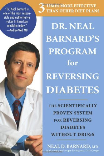 9781594868108: Dr Neal Barnard's Program for Reversing Diabetes: The Scientifically Proven System for Reversing Diabetes Without Drugs