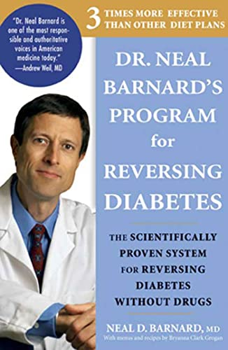 9781594868108: Dr. Neal Barnard's Program for Reversing Diabetes: The Scientifically Proven System for Reversing Diabetes without Drugs