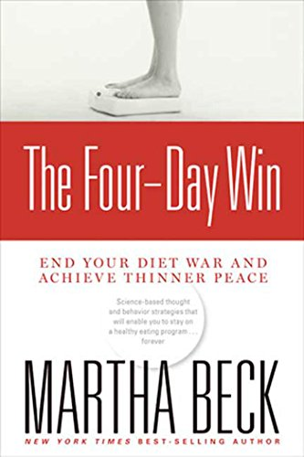 9781594868122: The Four-Day Win: End Your Diet War and Achieve Thinner Peace