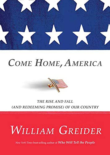 9781594868160: Come Home, America: The Rise and Fall (and Redeeming Promise) of Our Country