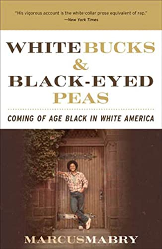 9781594868207: White Bucks and Black-Eyed Peas: Coming of Age Black in White America
