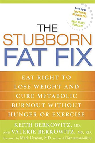 9781594868283: The Stubborn Fat Fix: Eat Right to Lose Weight and Cure Metabolic Burnout without Hunger or Exercise